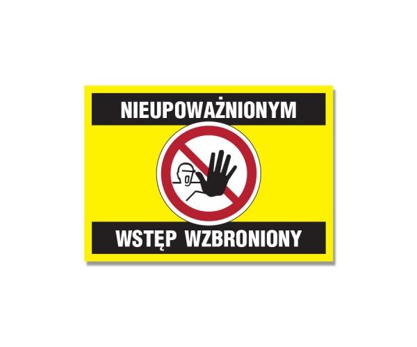 Niepoważnionym wstęp wzbroniony - tablica informacyjna BHP